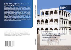 Models of Bilingual Education Programmes in Majority Language Contexts