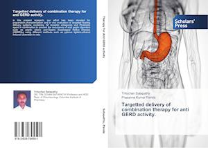 Targetted delivery of combination therapy for anti GERD activity