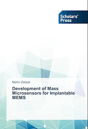 Development of Mass Microsensors for Implantable MEMS