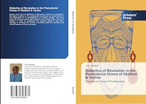 Dialectics of Revolution in the Postcolonial Drama of Obafemi & Yerima