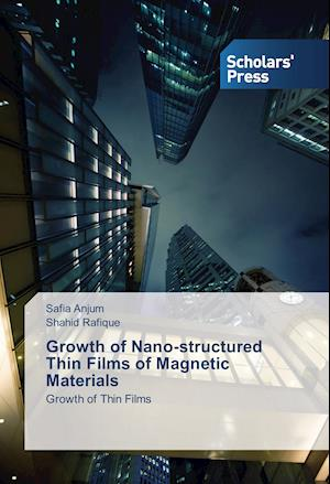 Growth of Nano-structured Thin Films of Magnetic Materials