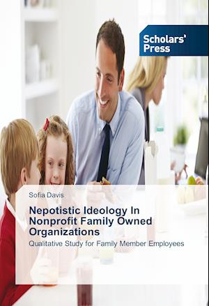 Nepotistic Ideology In Nonprofit Family Owned Organizations