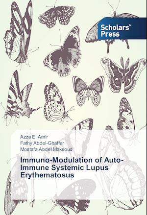 Bog, paperback Immuno-Modulation of Auto-Immune Systemic Lupus Erythematosus af El Amir Azza, Abdel Maksoud Mostafa, Abdel-Ghaffar Fathy