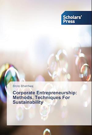 Corporate Entrepreneurship: Methods, Techniques For Sustainability