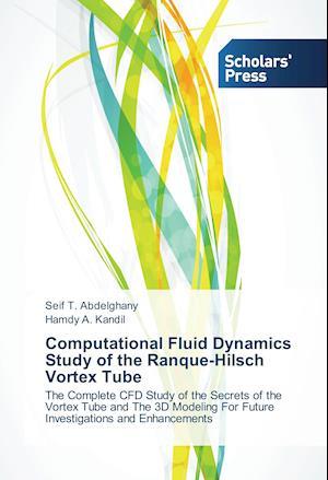 Computational Fluid Dynamics Study of the Ranque-Hilsch Vortex Tube