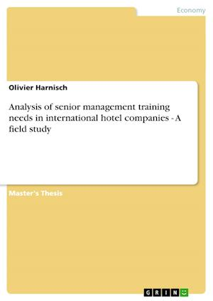 Analysis of senior management training needs in international hotel companies - A field study