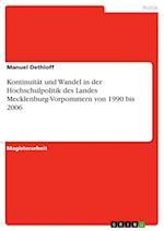 Kontinuitat Und Wandel in Der Hochschulpolitik Des Landes Mecklenburg-Vorpommern Von 1990 Bis 2006
