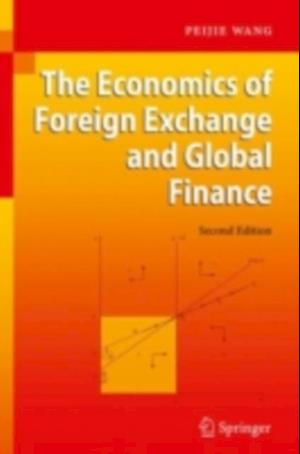 Economics of Foreign Exchange and Global Finance af Peijie Wang