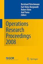 Operations Research Proceedings 2008 af Axel Tuma, Bernhard Fleischmann, Karl Heinz Borgwardt