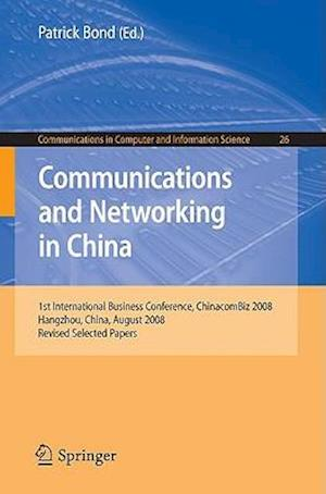 Communications and Networking in China : 1st International Business Conference, Chinacombiz 2008, Hangzhou China, August 2008, Revised Selected Papers