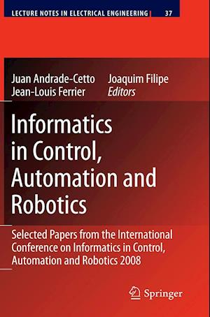 Informatics in Control, Automation and Robotics : Selected Papers from the International Conference on Informatics in Control, Automation and Robotics