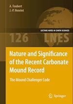 Nature and Significance of the Recent Carbonate Mound Record (LECTURE NOTES IN EARTH SCIENCES, nr. 126)