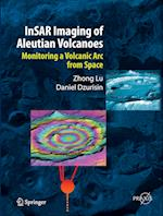 InSAR Imaging of Aleutian Volcanoes (Springer Praxis Books. Geophysical Sciences)