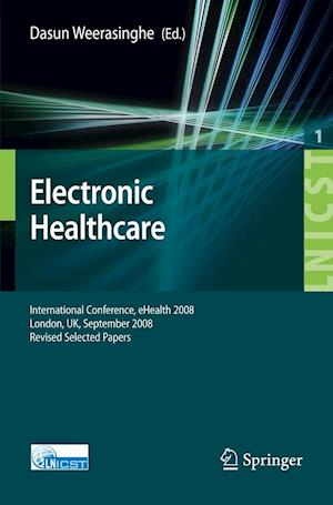 Electronic Healthcare : First International Conference, eHealth 2008, London, September 8-9, 2008, Revised Selected Papers