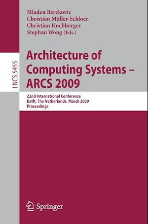 Architecture of Computing Systems - ARCS 2009