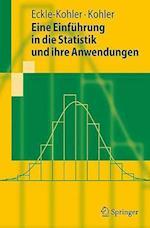 Eine Einfuhrung In die Statistik Und Ihre Anwendungen af Judith Eckle-Kohler, Michael Kohler