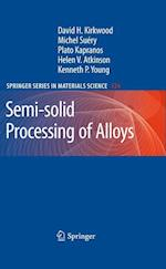 Semi-solid Processing of Alloys (SPRINGER SERIES IN MATERIALS SCIENCE, nr. 124)