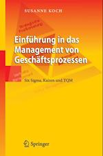 Einfuehrung in das Management von Geschaeftsprozessen af Susanne Koch