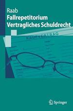Fallrepetitorium Vertragliches Schuldrecht af Thomas Raab