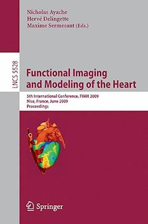 Functional Imaging and Modeling of the Heart: 5th International Conference, Fimh 2009 Nice, France, June 3-5, 2009 Proceedings