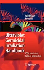 Ultraviolet Germicidal Irradiation Handbook : UVGI for Air and Surface Disinfection