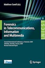 Forensics in Telecommunications, Information and Multimedia (Lecture Notes of the Institute for Computer Sciences, Social Informatics and Telecommunications Engineering, nr. 8)