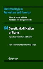 Genetic Modification of Plants (BIOTECHNOLOGY IN AGRICULTURE AND FORESTRY, nr. 64)