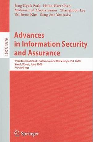 Advances in Information Security and Assurance : Third International Conference and Workshops, ISA 2009, Seoul, Korea, June 25-27, 2009. Proceedings