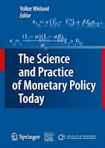 The Science and Practice of Monetary Policy Today
