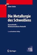 Die Metallurgie Des Schweiens (Vdi-Buch)