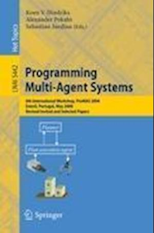 Programming Multi-Agent Systems : 6th International Workshop, ProMAS 2008, Estoril, Portugal, May 13, 2008. Revised Invited and Selected Papers