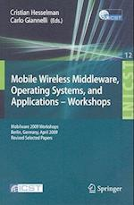 Mobile Wireless Middleware, Operating Systems and Applications--Workshops (Lecture Notes Institute for Computer Sciences Social Informatics Telecommunications Engineering, nr. 12)