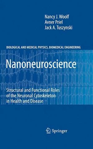 Nanoneuroscience: Structural and Functional Roles of the Neuronal Cytoskeleton in Health and Disease