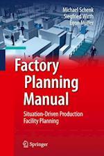 Factory Planning Manual af Siegfried Wirth, Michael Schenk, Egon Muller