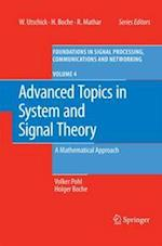 Advanced Topics in System and Signal Theory (Foundations in Signal Processing, Communications and Networking, nr. 4)