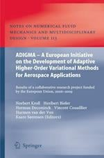 ADIGMA - A European Initiative on the Development of Adaptive Higher-order Variational Methods for Aerospace Applications af Norbert Kroll, Vincent Couaillier, Heribert Bieler