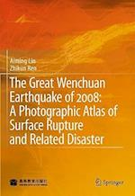 The Great Wenchuan Earthquake of 2008