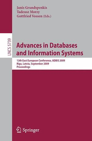Advances in Databases and Information Systems : 13th East European Conference, ADBIS 2009, Riga, Latvia, September 7-10, 2009, Proceedings