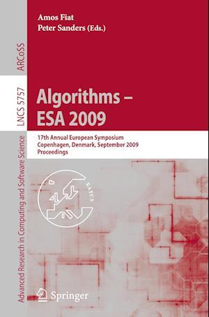 Algorithms - ESA 2009: 17th Annual European Symposium, Copenhagen, Denmark, September 7-9, Proceedings