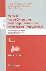 Medical Image Computing and Computer-Assisted Intervention - MICCAI 2009 (Lecture Notes in Computer Science, nr. 5761)