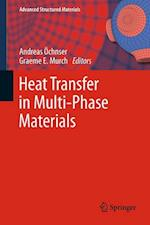 Heat Transfer in Multi-Phase Materials af Graeme E Murch, Andreas Ochsner