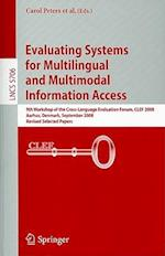 Evaluating Systems for Multilingual and Multimodal Information Access (Lecture Notes in Computer Science / Information Systems and Applications, Incl. Internet/web, and Hci, nr. 5706)