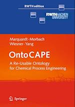 OntoCAPE : A Re-Usable Ontology for Chemical Process Engineering af Andreas Wiesner, Jan Morbach, Wolfgang Marquardt