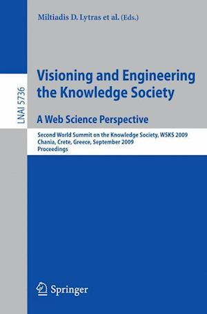 Visioning and Engineering the Knowledge Society - A Web Science Perspective : Second World Summit on the Knowledge Society, WSKS 2009, Chania, Crete,