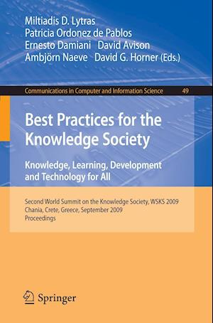 Best Practices for the Knowledge Society. Knowledge, Learning, Development and Technology for All : Second World Summit on the Knowledge Society, WSKS