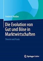 Die Evolution Von Gut Und Bose in Marktwirtschaften af Friedrich Thieaen, Friedrich Thieen, Friedrich Thiessen