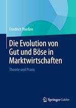 Die Evolution von Gut und Bose in Marktwirtschaften af Friedrich Thieen