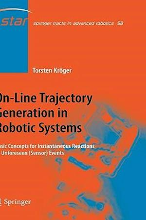 On-Line Trajectory Generation in Robotic Systems : Basic Concepts for Instantaneous Reactions to Unforeseen (Sensor) Events