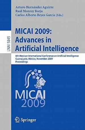 MICAI 2009: Advances in Artificial Intelligence : 8th Mexican International Conference on Artificial Intelligence, Guanajuato, México, November 9-13,