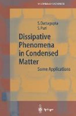 Dissipative Phenomena in Condensed Matter : Some Applications